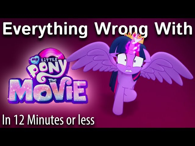 [Typo version] Everything Wrong With MLP: The Movie in 12 Minutes or Less