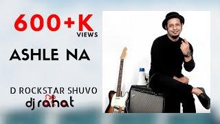DJ Rahat Feat. DRockstar Shuvo - Asle Na (official video)