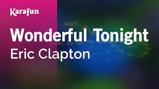 Karaoke Wonderful Tonight - Eric Clapton *