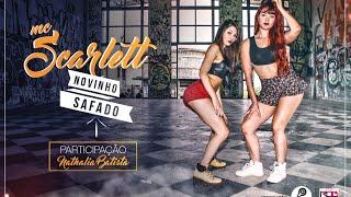 Mc Scarlett - Novinho Safado - Part. Nathalia Batista - (Lampada Filmes - Clipe Oficial)