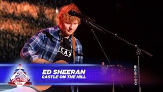 Ed Sheeran  Castle On The Hill  Live At Capitals Jingle Bell Ball 2017