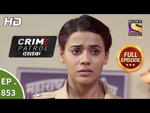 Xxx Mp4 Crime Patrol Dastak Ep 853 Full Episode 30th August 2018 3gp Sex