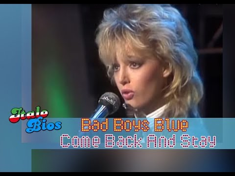 Bad Boys Blue Come Back And Stay Remastered Audio