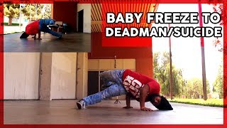 Baby Freeze to Deadman/Suicides  | Learn Breakdance For Beginners