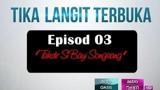 🎥 (Tika Langit Terbuka) Episod 03 - Takdir Si Bayi Songsang | Lady in Red 🎥