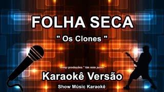 Os Clones Folha seca Karaoke