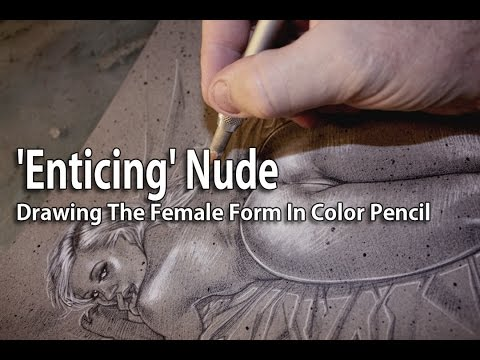 Enticing Nude, Drawing the Female Form In Color Pencil