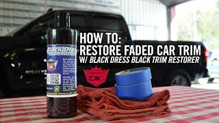 How To Restore Faded Car Trim: Black Dress Black Trim Restorer