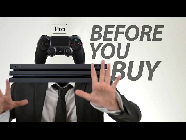 PS4 Pro - Before You Buy