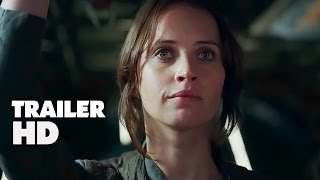 Rogue One A Star Wars Story - Official Film Trailer 2016 - Felicity Jones Movie HD