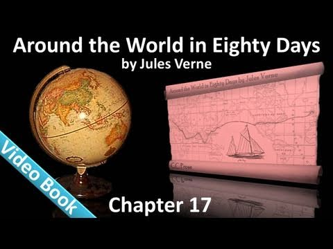 Chapter 17 - Around the World in 80 Days by Jules Verne - Showing What Happened On The Voyage From