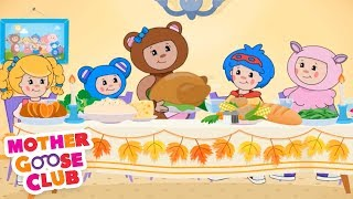 Happy Thanksgiving | Mother Goose Club | Turkey | Family | Songs for Kids + Baby