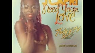 J Capri- Need Your Love (Tweety Bird Riddim) Head Concussion Records