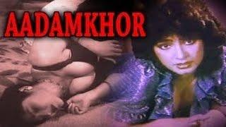 Aadamkhor Full Hindi Movie (1985)   Joginder, Rajshekhar, Nazneen [HD]