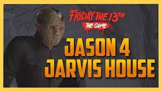 Jason 4 on Jarvis House - Friday the 13th The Game