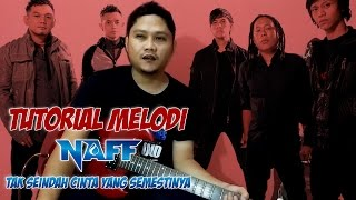 Melodi NAFF - Tak Seindah Cinta Yang Semestinya