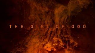The Gift of God - Saved By Grace Through Faith