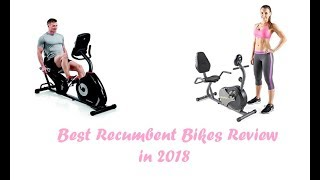 8 Best Recumbent Bikes Review (May 2018)