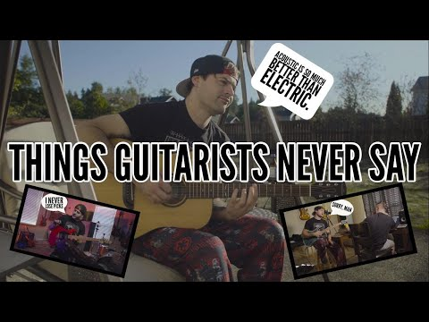 things guitarists NEVER say