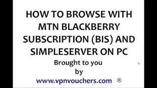 MTN BIS Free Unlimited Browsing With Simpleserver On PC
