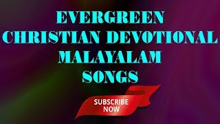 Evergreen Christian Devotional Malayalam Songs | 3 Songs