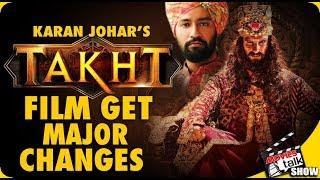 TAKHT Film Get Major Changes After Kalank's failure