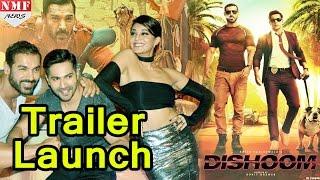 Dishoom OFFICIAL Trailer Launch | Varun Dhawan | John Abraham | Jacqueline Fernandez