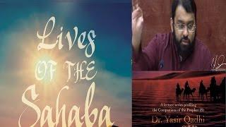 Lives of Sahaba 38 - Talha Ibn Ubaydullah (Ashara Mubashara) - Yasir Qadhi