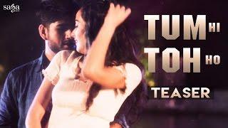 Tum Hi Toh Ho - Teaser - Ankush Dhiman Ft. KLC - New Hindi Songs 2016 - Love Songs