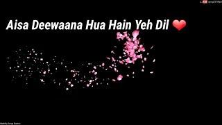 Aisa Deewana Hua Hai Ye Dil, Whatsapp status video, old song whatsapp status video, whatsapp status