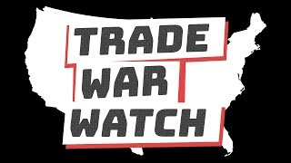 Trade War Watch: Consequences