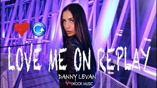 Danny Levan -  Love Me On Replay (Official Music Video HD)