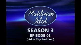 Maldivian Idol S3EP03 | Full Episode