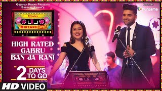 Tseries Mixtape Punjabi High Rated Gabruban Ja Rani  2 Days To Go   Neha Kakkar  Guru Randhawa