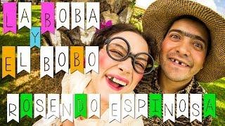 La Boba y El Bobo - Rosendo Espinosa