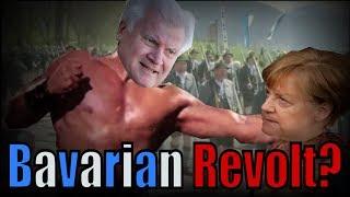 Is Bavaria Breaking Merkel