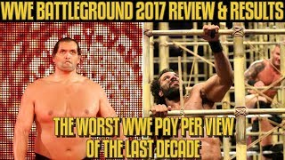 WWE Battleground 2017 Full Show Review & Results: THE WORST WWE PPV OF THE LAST DECADE