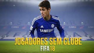 Jogadores LIVRES/SEM CLUBE - FIFA 18
