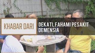 Khabar Dari Perak: Dekati,fahami pesakit demensia