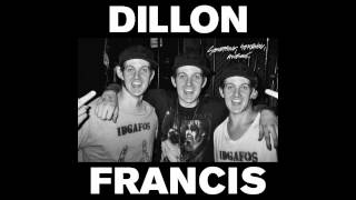 Dillon Francis - Dill The Noise Feat. Kill the Noise