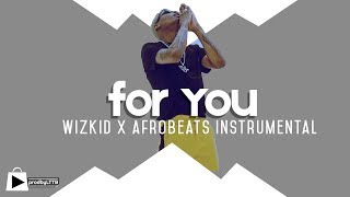 Afrobeats instrumental x Wizkid type beat - For you (prod by LTTB)