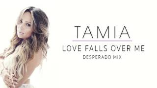 Tamia - Love Falls Over Me Desperado Mix