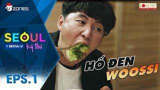 Seoul Kỳ Thú | Tập 1 Full: Thử Thách