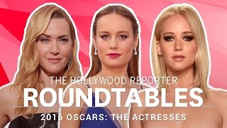 Jennifer Lawrence, Brie Larson, Kate Winslet & More Actresses on THR's Roundtables | Oscars 2016