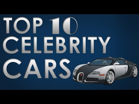 Top Ten Celebrity Cars | Hollywood Stars and Their Cars