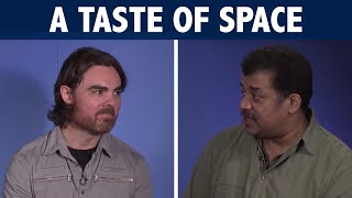 Cosmic Queries: A Taste of Space, with Matt O'Dowd and Neil deGrasse Tyson | StarTalk Full Episode
