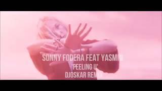 Sonny Fodera Feat Yasmin - 'Feeling U' (DJOSKAR REMIX)