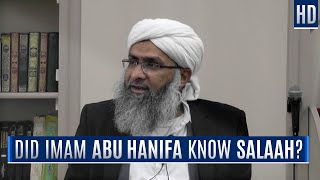 Did Imam Abu Hanifa know Salaah?
