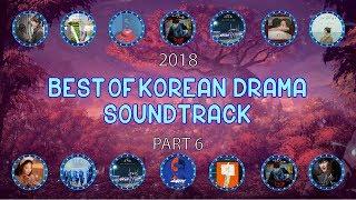 2018 : BEST OF KOREAN DRAMA OST PLAYLIST [ PART 6 ]