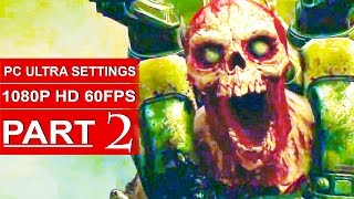 DOOM Gameplay Walkthrough Part 2 [1080p HD 60fps PC ULTRA] DOOM 4 Campaign - No Commentary (2016)